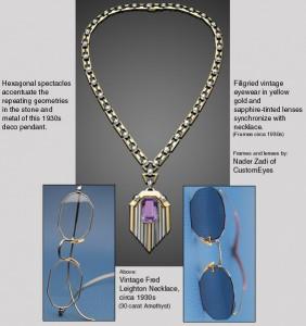 Fred Leighton necklace and hexagonal custom eyewear